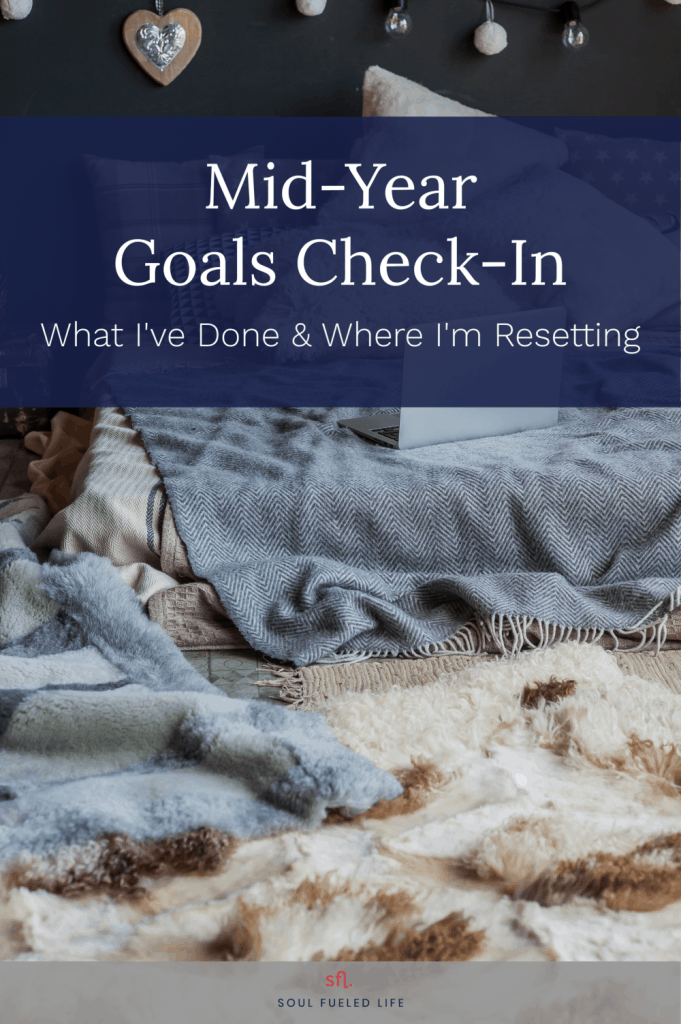 2019 Mid Year Check-In - Where I am with my goals and what I'm letting go.